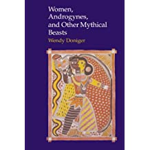 Women, Androgynes, and Other Mythical Beasts