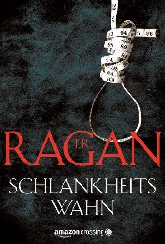 Buchseite und Rezensionen zu 'Schlankheitswahn (Ein Fall für Lizzy Gardner 2)' von T. R. Ragan