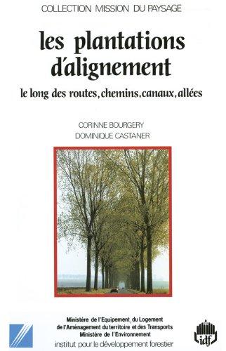 Les plantations d'alignement : le long des routes, chemins, canaux, allées