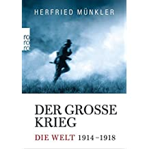 Der Große Krieg: Die Welt 1914 bis 1918
