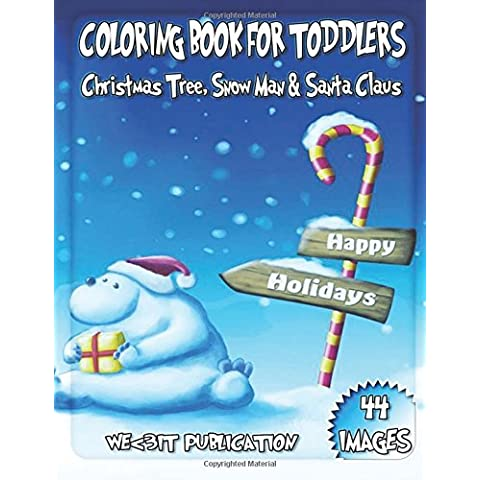 Coloring Christmas Tree, Snow Man & Santa Claus Book for Toddlers: Holiday Coloring Pages for Kids : 8.5 x 11 inches Large Christmas Tree Coloring Book: Volume 1