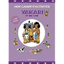Mon cahier d'activités Yakari et ses amis