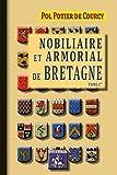 NOBILIAIRE ET ARMORIAL DE BRETAGNE TOME I