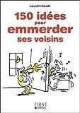 Petit Livre de - 150 idées pour emmerder ses voisins (Le petit livre) - Format Kindle - 9782754076784 - 1,99 €