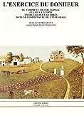 L'exercice du bonheur : Ou comment Victor Coissac cultiva l'utopie entre les deux guerres dans sa communauté de l'intégrale