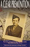 A Clear Premonition: The Letters of Lieutenant Tim Lloyd, 1943-1944: The Letters of Lt.Tim Lloyd to His Mother, Italy and North Africa, 1943-44