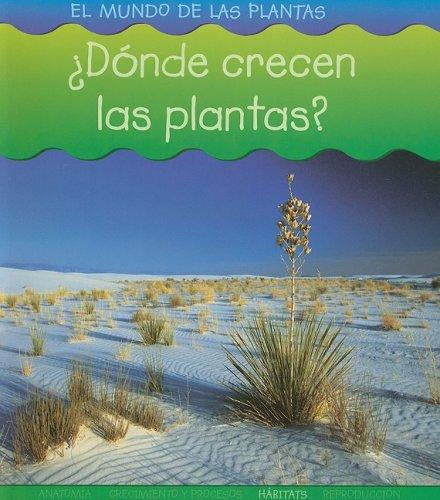 Donde Crecen Las Plantas? par Louise Spilsbury