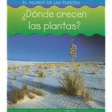 Donde Crecen Las Plantas? (El Mundo De Las Plantas / World of Plants)