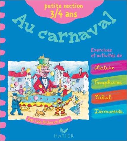 Fais-moi découvrir Au Carnaval - Maternelle Petite Section