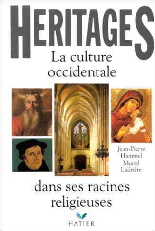 Héritages : La Culture occidentale dans ses racines religieuses par Jean-Pierre Hammel