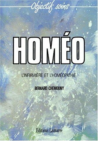 HOMEO. L'infirmière et l'homéopathie par Bernard Chemouny