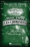 Bruno Coulais/Christophe Barratier: Vois Sur Ton Chemin (See Upon Your Path). Partitions pour Choeur En 2-Parties, Accompagnement Piano, Chorale