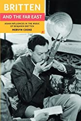 Britten and the Far East (Aldeburgh Studies in Music) by Mervyn Cooke (1998-06-25)