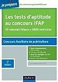 Les tests d'aptitude au concours d'entrée en IFAP - 2ed. ...