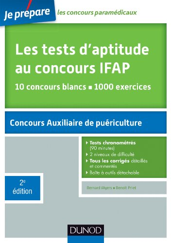 Les tests d'aptitude au concours d'entrée en IFAP - 2ed. - Auxiliaires de puériculture: 10 concours blancs. 1000 exercices par Benoît Priet