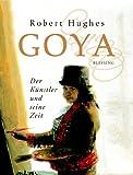 Image de Goya. Der Künstler und seine Zeit
