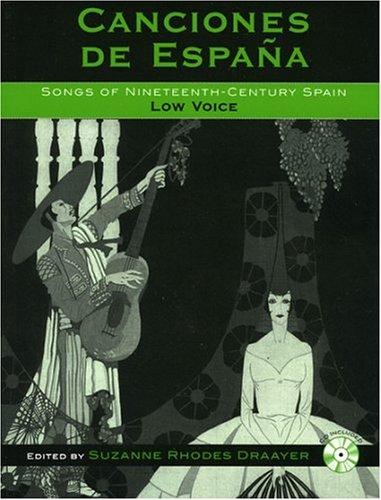 Canciones De Espana: Low Voice: Songs of Nineteenth-century Spain por Suzanne Rhodes Draayer