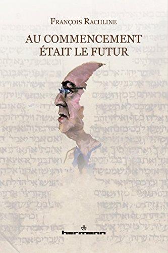 Au commencement était le futur: Essai par François Rachline