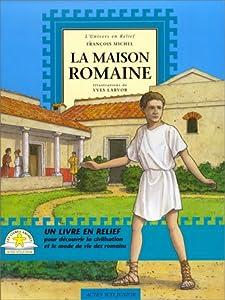 """Afficher """"La maison romaine"""""""