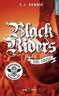 Black riders, tome 2 : Girl Crush par C. J. Ronnie