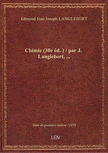 Chimie (30e d. ) / parJ.Langlebert,