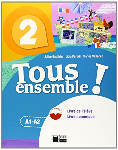 TOUS ENSEMBLE 2 LIVRE DE L'ELEVE + DVDROM: 000002 (Chat Noir methodes)