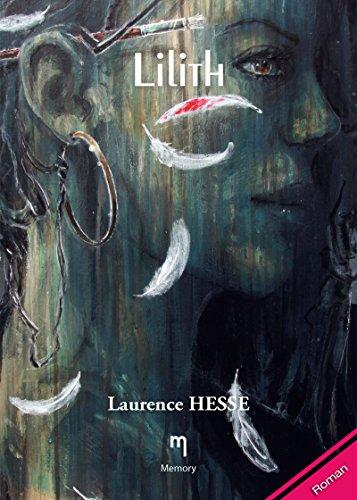 Lilith: Un roman sombre sur les dangers de l'amour par Laurence Hesse