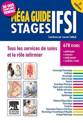 Méga Guide STAGES IFSI: Tous les services de soins et le rôle infirmier