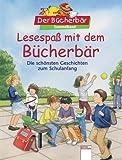 Lesespass mit dem Bücherbär - Die schönsten Geschichten zum Schulanfang