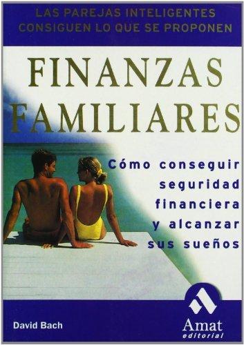 Finanzas Familiares: Como Conseguir Seguridad Financiera y Alcanzar Sus Suenos by David Bach (2001-01-01)