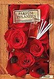 Parfümpflanzen: Eine kleine Geschichte der Parfümerie - Serge Schall