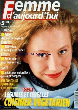 FEMME D'AUJOURD'HUI [No 6] du 05/02/1990 - LEGUMES ET CEREALES / CUISINER VEGETARIEN -SCILLY DES ILES DE LEGENDE -TELE / LE COMIQUE EN SERIES -PETITS SOINS POUR BEAUX YEUX -MEDECINES NATURELLES / SUCCES ET DANGERS -