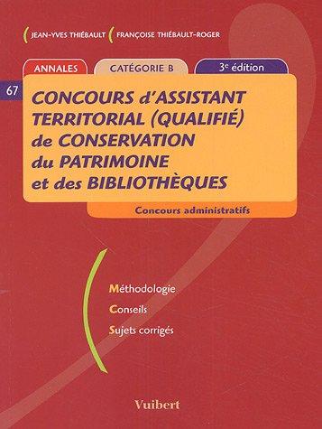 Annales Concours d'assistant territorial (qualifié) de conservation du patrimoine et des bibliothèques Catégorie B