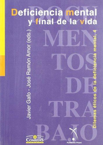 Deficiencia Mental y Final de La Vida (Publicaciones de la Universidad Pontificia Comillas) por Javier Gafo