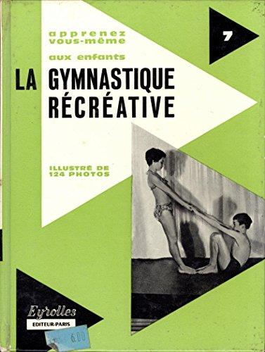 Apprenez-vous même aux enfants la Gymnastique récréative : E. J. Fournier-Aubrat