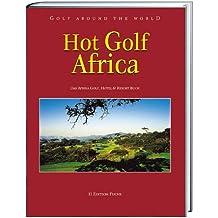 Golf Around the World. Deutsche Ausgabe/Hot Golf Africa: Das Afrika Golf-, Hotel- & Resort-Buch