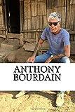Anthony Bourdain: A Biography