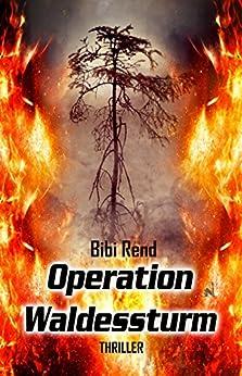 Operation Waldessturm (German Edition) by [Rend, Bibi]