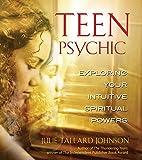 Teen Psychic: Exploring Your Intuitive Spiritual Powers