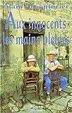"""Afficher """"Aux innocents, les mains pleines"""""""