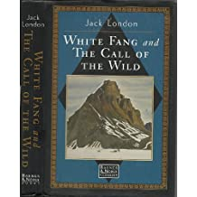 The Call of the Wild / White Fang (Classic Library) by Jack London (1996-08-01)