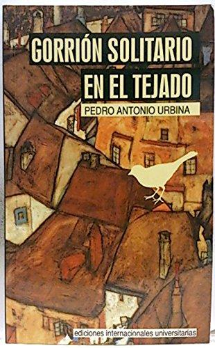 Gorrión solitario en el tejado (Cita de letras) por Pedro Antonio Urbina