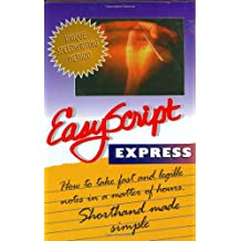 Easyscript: Express: How to Take Fast and Legible Notes in A Matter of Hours, Shorthand Made Simple (Easyscript Express How to Take Fast & Legible Notes)