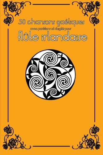 30 chansons gaéliques avec partitions et doigtés pour flûte irlandaise: Volume 4 (Flûte irlandaise pour enfants) par Stephen Ducke