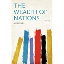 The Wealth of Nations Volume 1