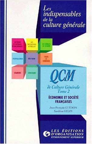 QCM DE CULTURE GENERALE. Tome 2, Economie et société française