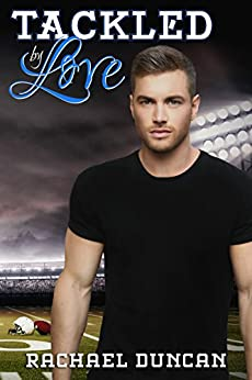 Tackled by Love by [Duncan, Rachael]