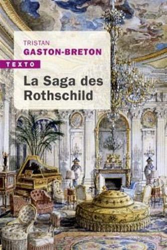 La saga des Rothschild : L'argent, le pouvoir et le luxe par Tristan Gaston-Breton