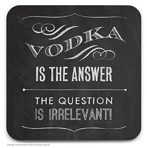 "Untersetzer ""Vodka is the answer..."" (in englischer Sprache)"
