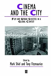 Cinema and the City: Film and Urban Societies in a Global Context (Studies in Urban and Social Change)